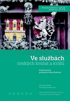 kol.: Ve službách českých knížat a králů cena od 206 Kč