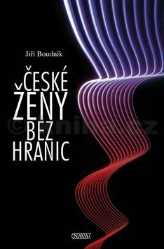 Jiří Boudník: České ženy bez hranic cena od 196 Kč