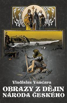Vladislav Vančura: Obrazy z dějin národa českého cena od 77 Kč