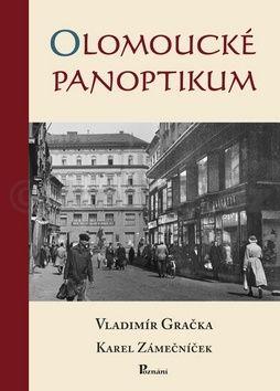 Vladimír Gračka, Karel Zámečníček: Olomoucké panoptikum cena od 126 Kč