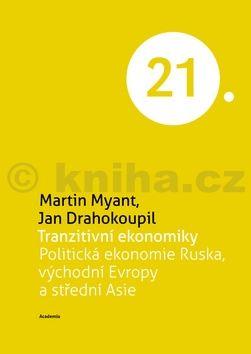 Jan Drahokoupil, Martin Myant: Tranzitivní ekonomiky cena od 348 Kč
