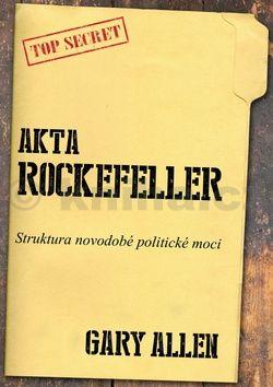 Allen Gary: Akta Rockefeller - Strukturu novodobé politické moci cena od 189 Kč
