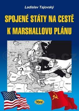 Ladislav Tajovský: Spojené státy na cestě k Marshallovu plánu cena od 59 Kč