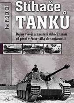 Ivo Pejčoch: Stíhače tanků cena od 268 Kč