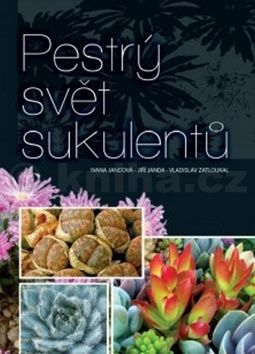 Jandová a  Ivana: Pestrý svět sukulentů cena od 163 Kč