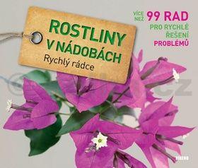 Tanja Ratsch: Rostliny v nádobách - Rychlý rádce: více než 99 rad pro rychlé řešení problémů cena od 180 Kč