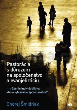 Ondrej Šmidriak: Pastorácia s dôrazom na spoločenstvo a evanjelizáciu cena od 145 Kč
