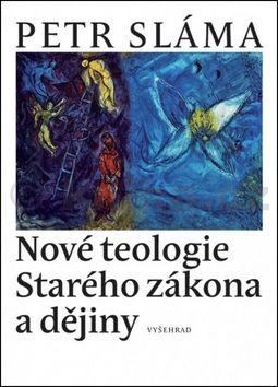 Petr Sláma: Nové teologie Starého zákona a dějiny cena od 262 Kč