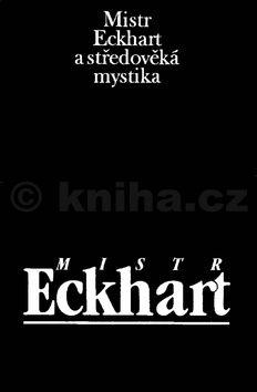 Jan Sokol: Mistr Eckhart a středověká mystika cena od 357 Kč