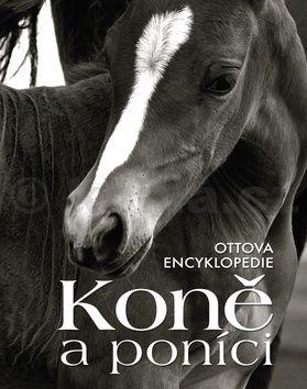 Ottova encyklopedie - Koně a poníci cena od 273 Kč