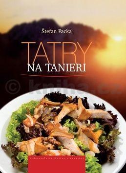Štefan Packa: Tatry na tanieri cena od 291 Kč