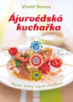 Vinód Verma: Ájurvédská kuchařka cena od 208 Kč