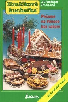 Jaroslava Pechová: Pečeme na Vánoce bez vážení cena od 80 Kč