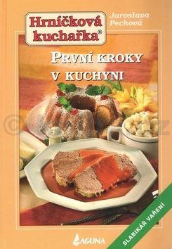 Jaroslava Pechová: První kroky v kuchyni cena od 132 Kč