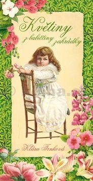 Klára Trnková: Květiny z babiččiny zahrádky cena od 119 Kč