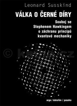 Susskind Leonard: Válka o černé díry cena od 343 Kč