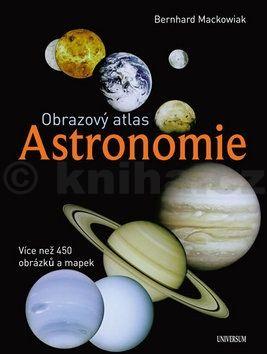 Bernhard Mackowiak: Astronomie -  obrazový atlas cena od 399 Kč