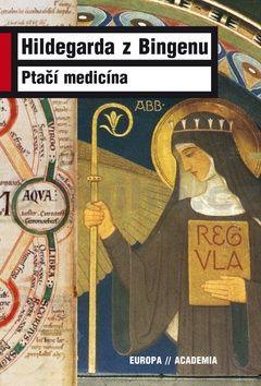 Hildegard von Bingen: Ptačí medicína cena od 251 Kč
