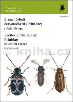 Zahradník Petr: Brouci čeledi červotočovití (Ptinidae) střední Evropy / Beatles of the family Ptinidae of Central Europe cena od 253 Kč
