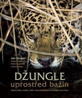 Jan Dungel: Džungle uprostřed bažin cena od 687 Kč