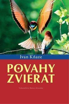 Ivan Kňaze: Povahy zvierat cena od 249 Kč
