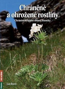Leo Bureš: Chráněné a ohrožené rostliny - Chráněná krajinná oblast Jeseníky cena od 344 Kč