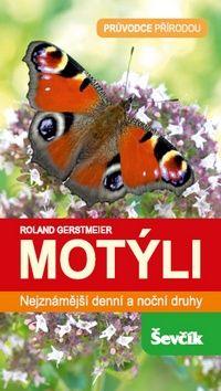 Roland Gerstmeier: Motýli - Nejznámější denní a noční druhy cena od 156 Kč
