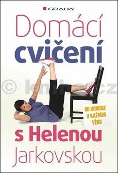 Helena Jarkovská: Domácí cvičení s Helenou Jarkovskou - Do kondice v každém věku cena od 121 Kč