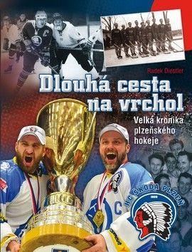 Radek Diestler: Dlouhá cesta na vrchol - Velká kronika plzeňského hokeje cena od 247 Kč