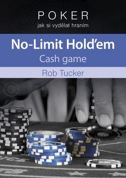 Rob Tucker: Poker – jak si vydělat hraním No-Limit Hold'em cena od 0 Kč