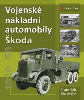 František Kusovský: Vojenské nákladní automobily Škoda 1919–1951 cena od 253 Kč