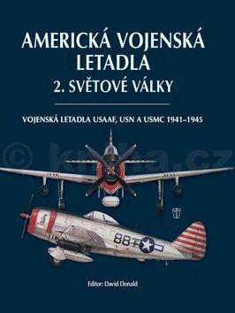 David Donald: Americká vojenská letadla 2. světové války cena od 446 Kč