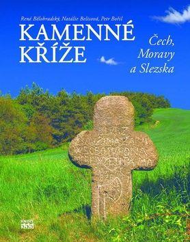 Nataša Belisová: Kamenné kříže Čech, Moravy a Slezska cena od 689 Kč