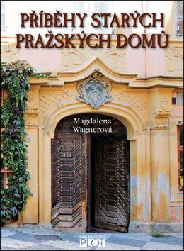 Magdalena Wagnerová: Příběhy starých pražských domů cena od 168 Kč