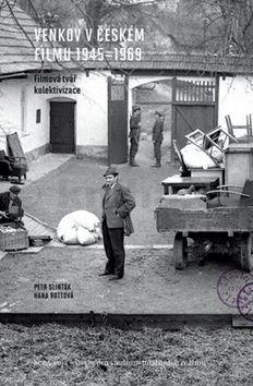 Slinták Petr, Rottová Hana: Venkov v českém filmu 1945 - 1969 cena od 238 Kč