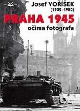 Josef Voříšek: Praha 1945 očima fotografa cena od 143 Kč