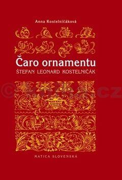 Anna Kostelničáková: Čaro ornamentu cena od 199 Kč