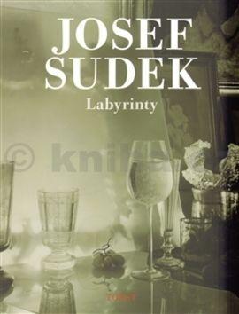 Josef Sudek: Labyrinty cena od 518 Kč