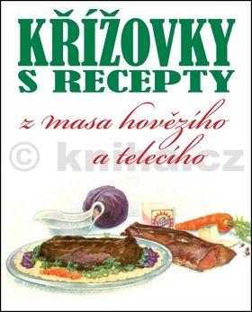 Kolektiv autorů: Křížovky s recepty z masa hovězího a telecího cena od 63 Kč