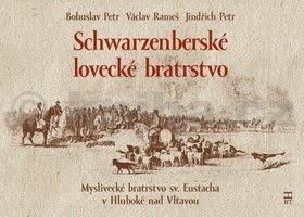 Václav Rameš, Bohuslav Petr, Jindřich Petr: Schwarzenberské lovecké bratrstvo cena od 263 Kč