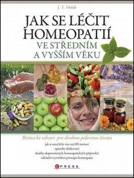 J. T. Holub: Jak se léčit homeopatií ve středním a vyšším věku cena od 135 Kč