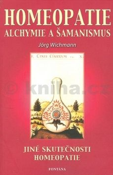 Jörg Wichmann: Homeopatie Alchymie a šamanismus cena od 138 Kč