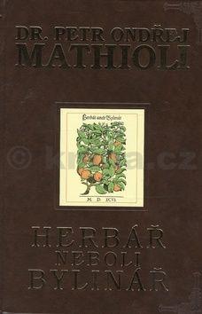 Petr Ondřej Mathioli: Herbář neboli bylinář cena od 87 Kč