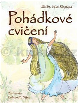 Dobromila Pilná, Věra Kleplová: Pohádkové cvičení cena od 231 Kč
