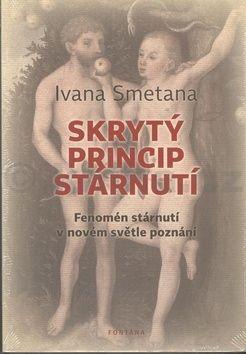 Ivana Smetana: Skrytý princip stárnutí cena od 204 Kč