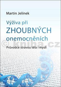 Martin Jelínek: Výživa při zhoubných onemocněních cena od 120 Kč
