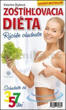 Katarína Skybová: Zoštíhľovacia diéta: Rýchle chudnutie cena od 97 Kč