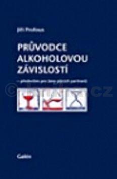 Jiří Profous: Průvodce alkoholovou závislostí cena od 96 Kč