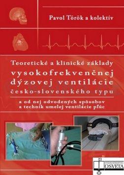 Pavol Török: Teoretické a klinické základy vysokofrekvenčnej dýzovej ventilácie cena od 246 Kč
