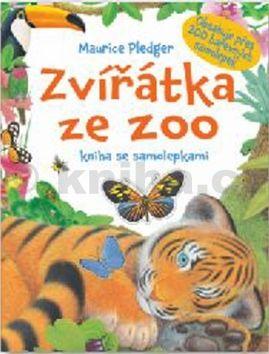 Maurice Pledger: Zvířátka ze ZOO - kniha se samolepkami cena od 90 Kč